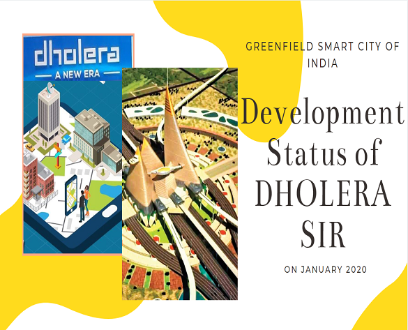 Dholera SIR Development and Status Update on Jan 2020