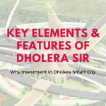 Key Elements & Features of Dholera SIR