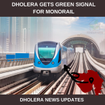 Dholera Gets Green Signal for Monorail | Dholera News Updates