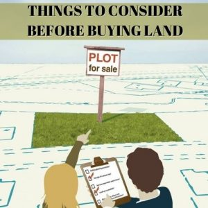 Things to Consider Before Buying Land